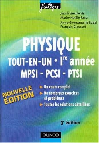 Physique tout-en-un MPSI-PCSI-PTSI 1e année: Cours et exercices corrigés